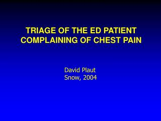 TRIAGE OF THE ED PATIENT COMPLAINING OF CHEST PAIN