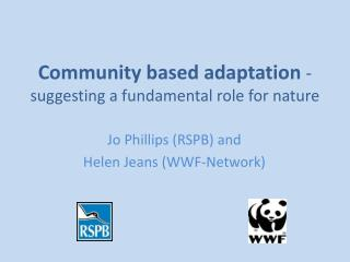 Community based adaptation -   suggesting a fundamental role for nature