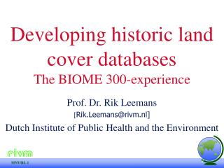 Developing historic land cover databases The BIOME 300-experience