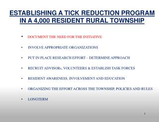 ESTABLISHING A TICK REDUCTION PROGRAM IN A 4,000 RESIDENT RURAL TOWNSHIP DOCUMENT THE NEED FOR THE INITIATIVE       INV