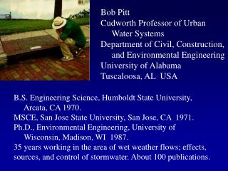 B.S. Engineering Science, Humboldt State University,       Arcata, CA 1970. MSCE, San Jose State University, San Jose,
