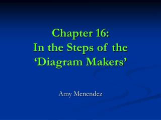 Chapter 16:  In the Steps of the 'Diagram Makers'