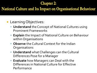 Learning Objectives: Understand  the Concept of National Cultures using Prominent Frameworks