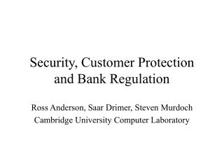 Security, Customer Protection and Bank Regulation