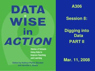 A306 Session 8: Digging into Data PART II Mar. 11, 2008