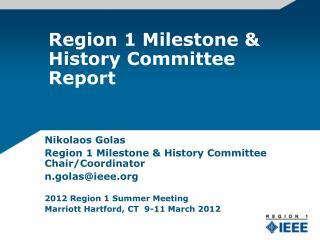 Region 1 Milestone & History Committee Report