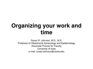 Organizing your work and time