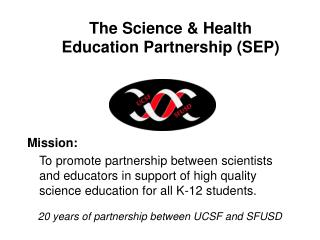 The Science & Health Education Partnership (SEP)