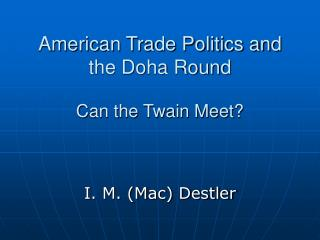 American Trade Politics and the Doha Round Can the Twain Meet?