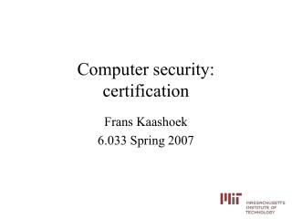 Computer security:  certification