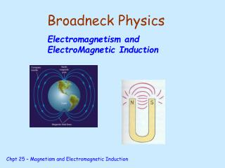 Broadneck Physics Electromagnetism and ElectroMagnetic Induction