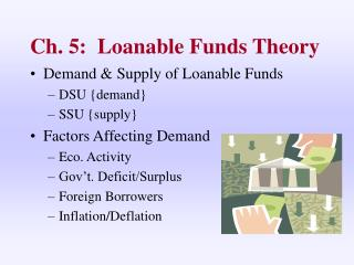 Ch. 5:  Loanable Funds Theory