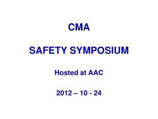CMA SAFETY SYMPOSIUM