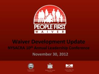 Waiver Development Update NYSACRA 10 th  Annual Leadership Conference