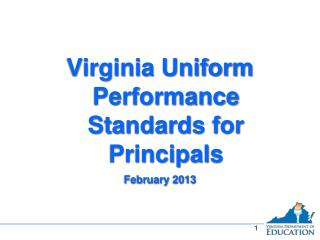 Virginia Uniform Performance Standards for Principals February 2013