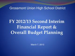 FY 2012/13 Second Interim  Financial Report &  Overall Budget Planning
