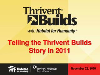 Telling the Thrivent Builds Story in 2011