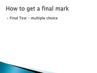 How to  get  a  final mark