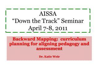 """AISSA """"Down the Track"""" Seminar April 7-8, 2011"""