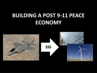 BUILDING A POST 9-11 PEACE ECONOMY