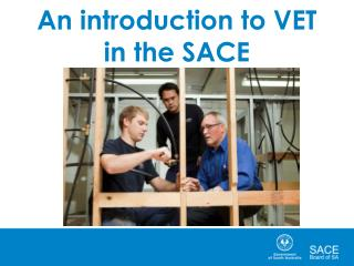 An introduction to VET in the SACE