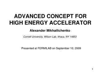 ADVANCED CONCEPT FOR HIGH ENERGY ACCELERATOR