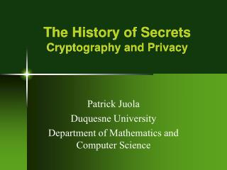 The History of Secrets Cryptography and Privacy