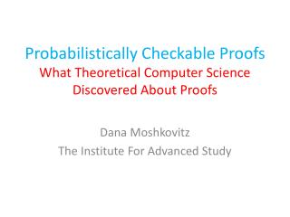 Probabilistically Checkable Proofs What Theoretical Computer Science Discovered About Proofs