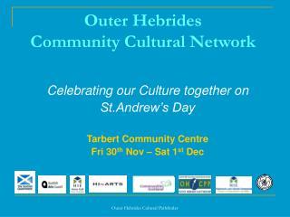 Outer Hebrides  Community Cultural Network