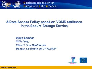 A Data Access Policy based on VOMS attributes in the Secure Storage Service