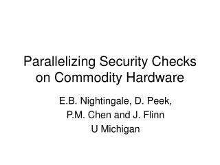 Parallelizing Security Checks on Commodity Hardware