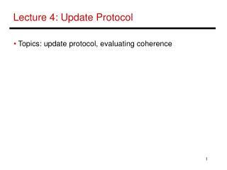 Lecture 4: Update Protocol