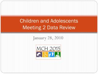 Children and Adolescents Meeting 2 Data Review