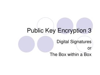 Public Key Encryption 3