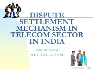 DISPUTE SETTLEMENT MECHANISM IN TELECOM SECTOR IN INDIA