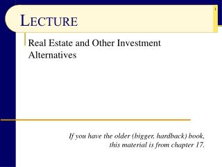 Real Estate and Other Investment Alternatives