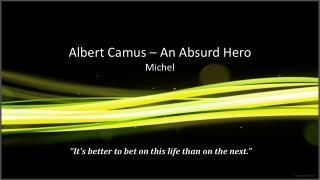 Albert Camus – An Absurd Hero