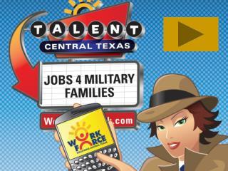 Central Texas Workforce Area Bell, Coryell, Hamilton, Lampasas, Milam Mills, and San Saba Counties