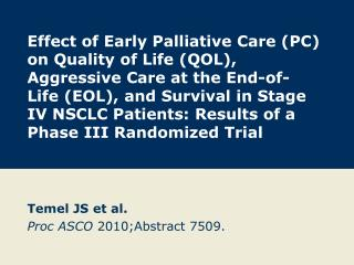 Temel JS et al. Proc ASCO  2010;Abstract 7509.