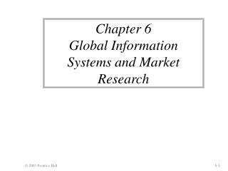 Chapter 6  Global Information Systems and Market Research