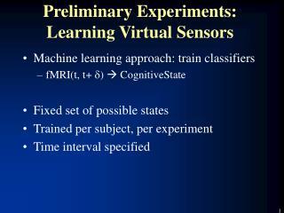 Preliminary Experiments: Learning Virtual Sensors