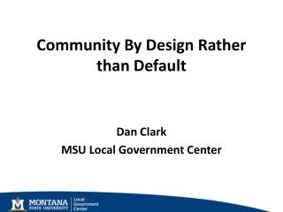 Community By Design Rather than Default