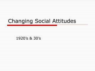Changing Social Attitudes