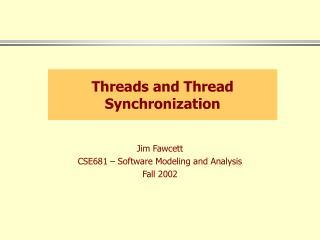 Threads and Thread Synchronization