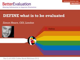 DEFINE what is to be evaluated