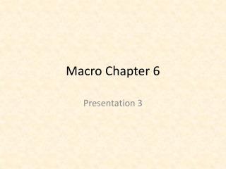 Macro Chapter 6