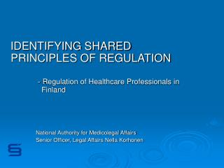 IDENTIFYING SHARED PRINCIPLES OF REGULATION  - Regulation of Healthcare Professionals in Finland National Authority for