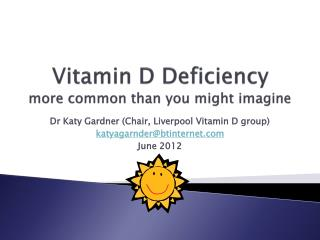 Vitamin D Deficiency more common than you might imagine