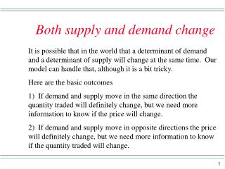 Both supply and demand change