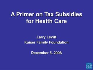 A Primer on Tax Subsidies for Health Care